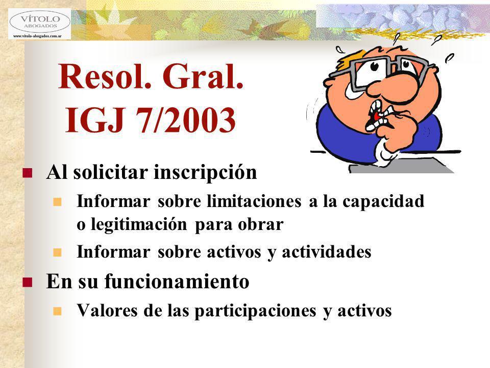 Resol. Gral. IGJ 7/2003 Al solicitar inscripción En su funcionamiento