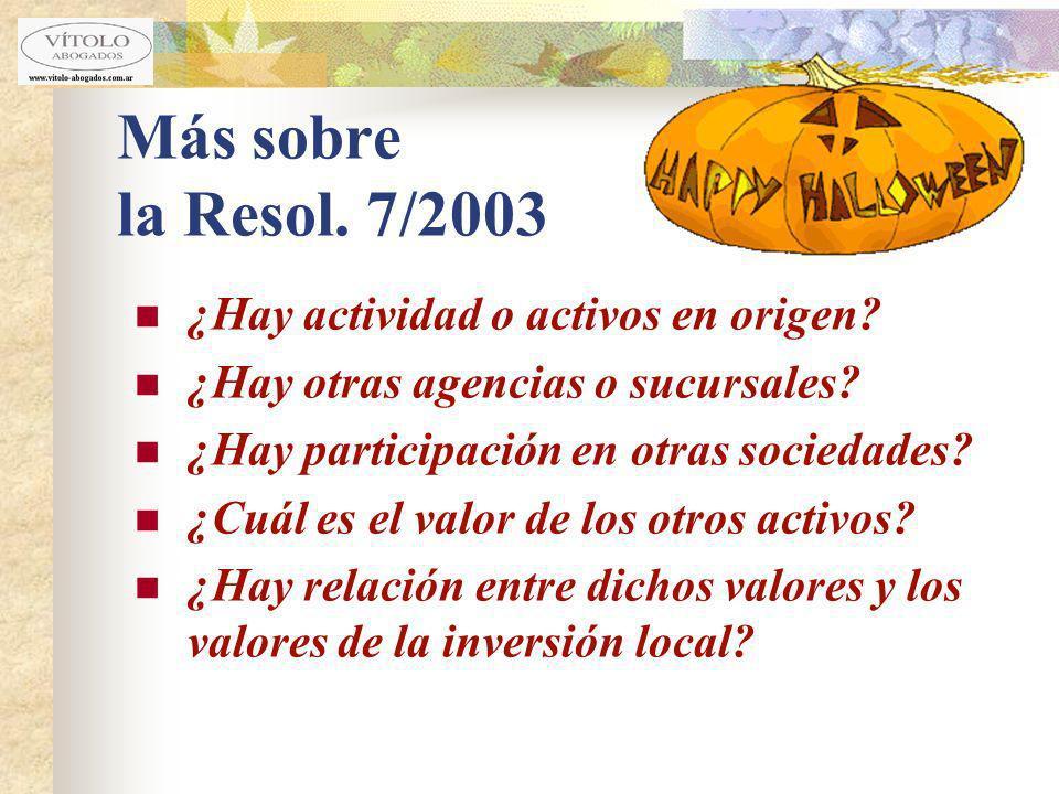 Más sobre la Resol. 7/2003 ¿Hay actividad o activos en origen