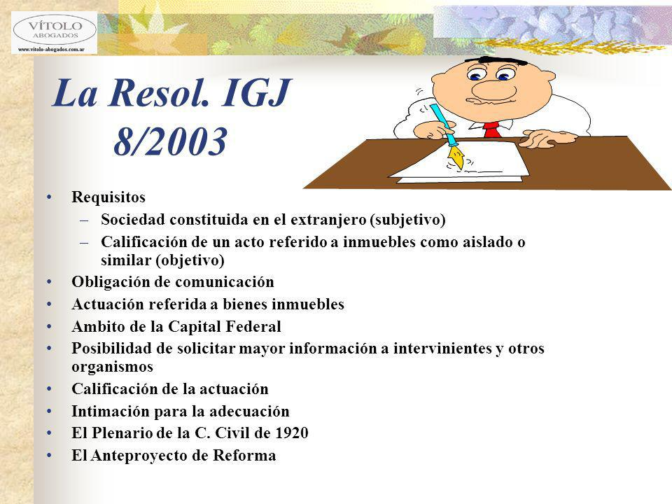 La Resol. IGJ 8/2003 Requisitos