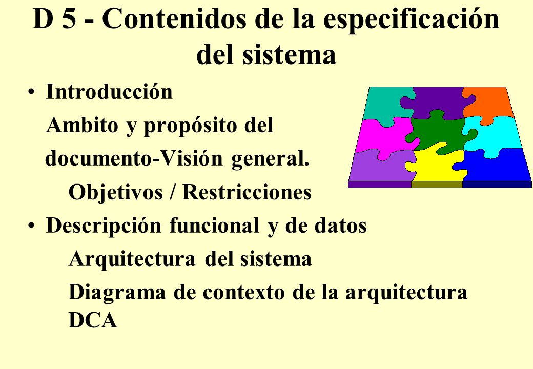 D 5 - Contenidos de la especificación del sistema