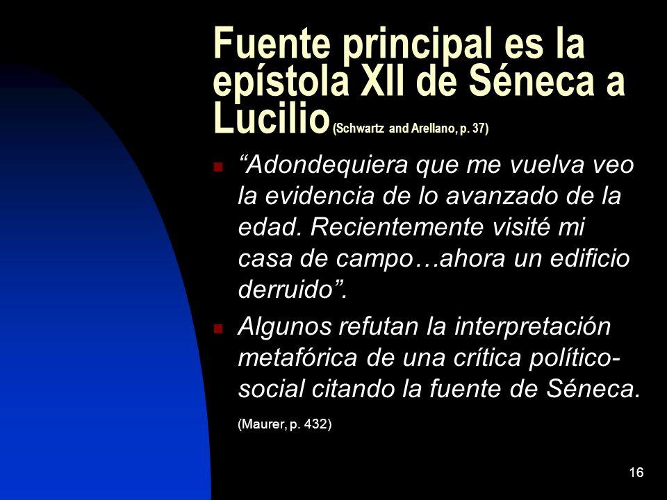 Fuente principal es la epístola XII de Séneca a Lucilio (Schwartz and Arellano, p. 37)