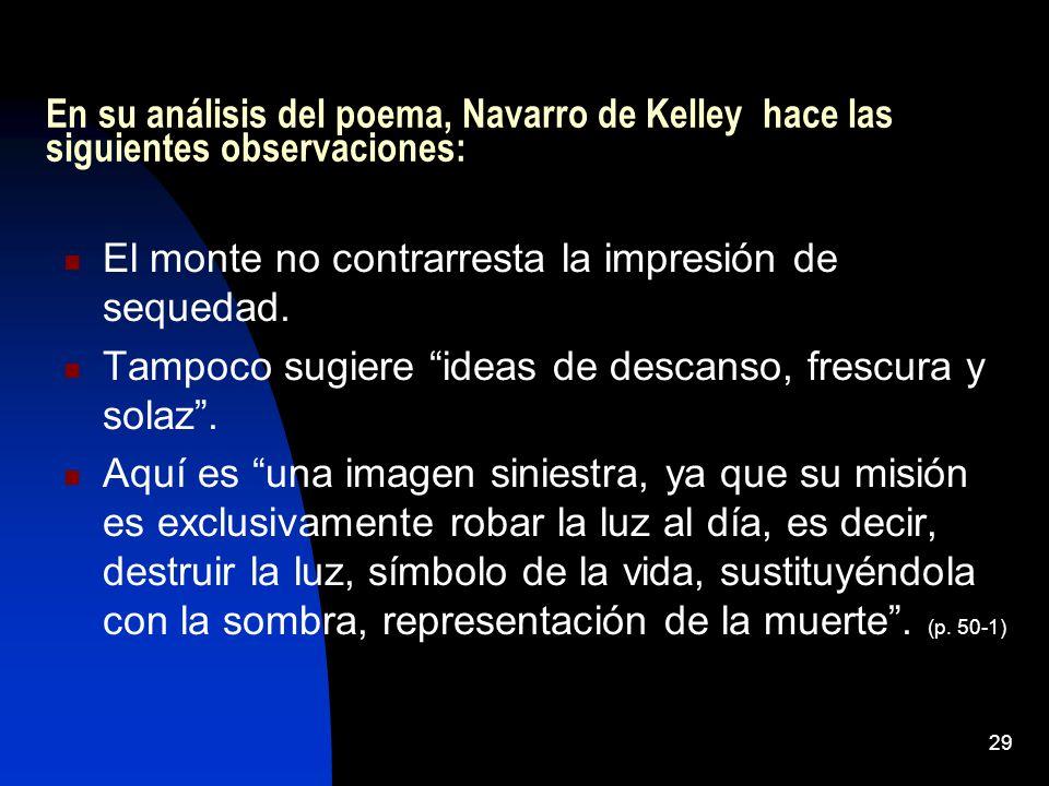 En su análisis del poema, Navarro de Kelley hace las siguientes observaciones: