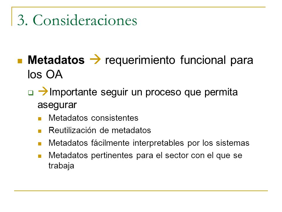 3. Consideraciones Metadatos  requerimiento funcional para los OA