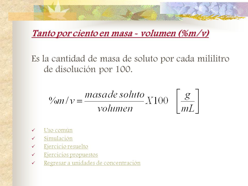 Tanto por ciento en masa - volumen (%m/v)