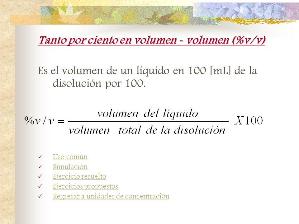 Tanto por ciento en volumen - volumen (%v/v)