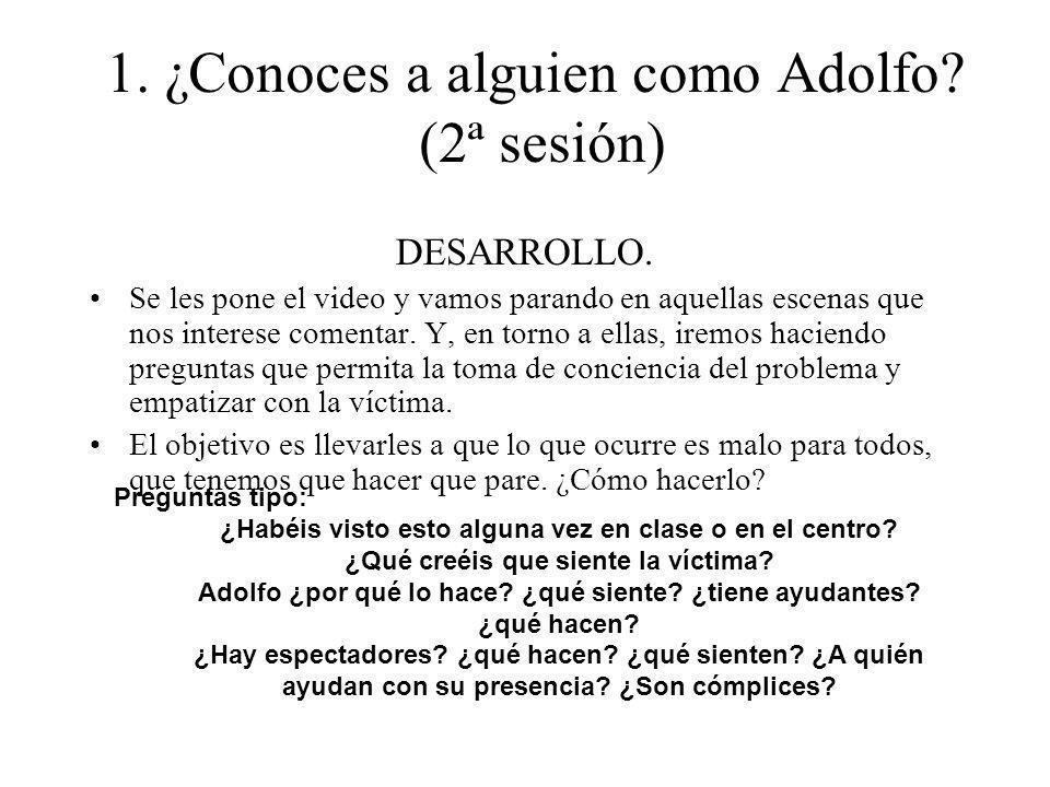 1. ¿Conoces a alguien como Adolfo (2ª sesión)
