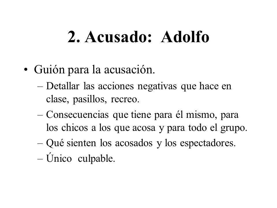 2. Acusado: Adolfo Guión para la acusación.