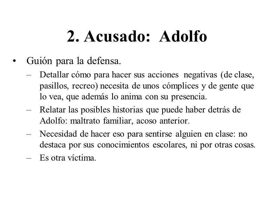 2. Acusado: Adolfo Guión para la defensa.