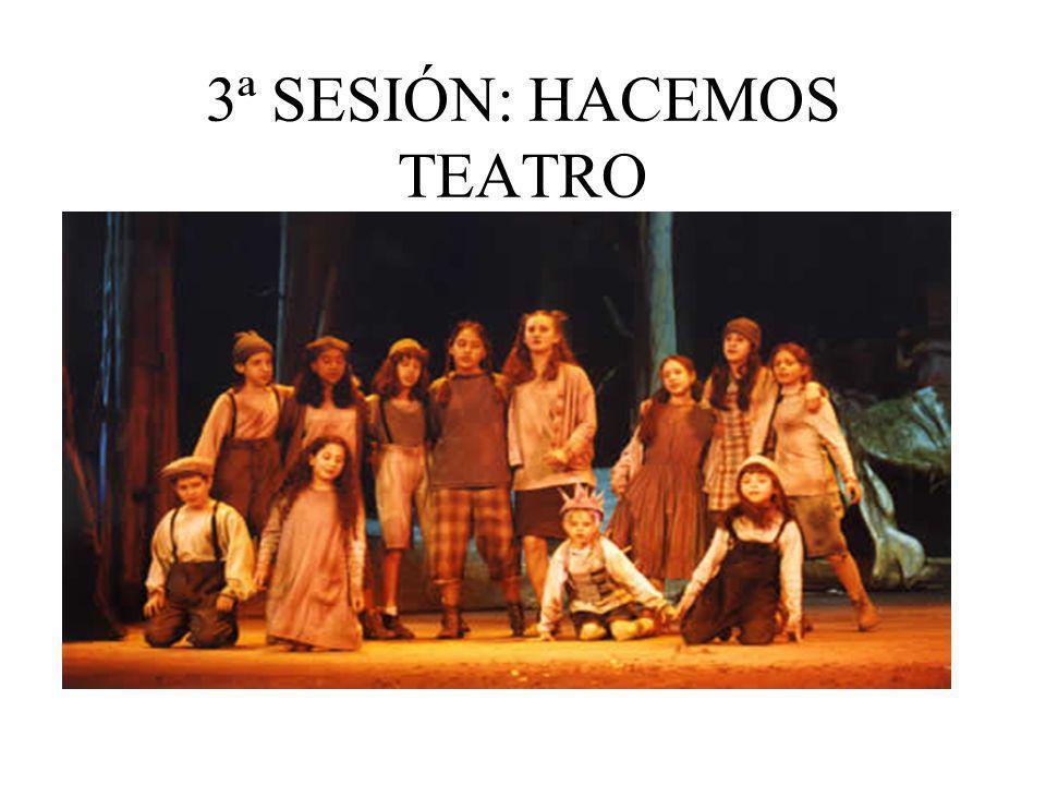 3ª SESIÓN: HACEMOS TEATRO