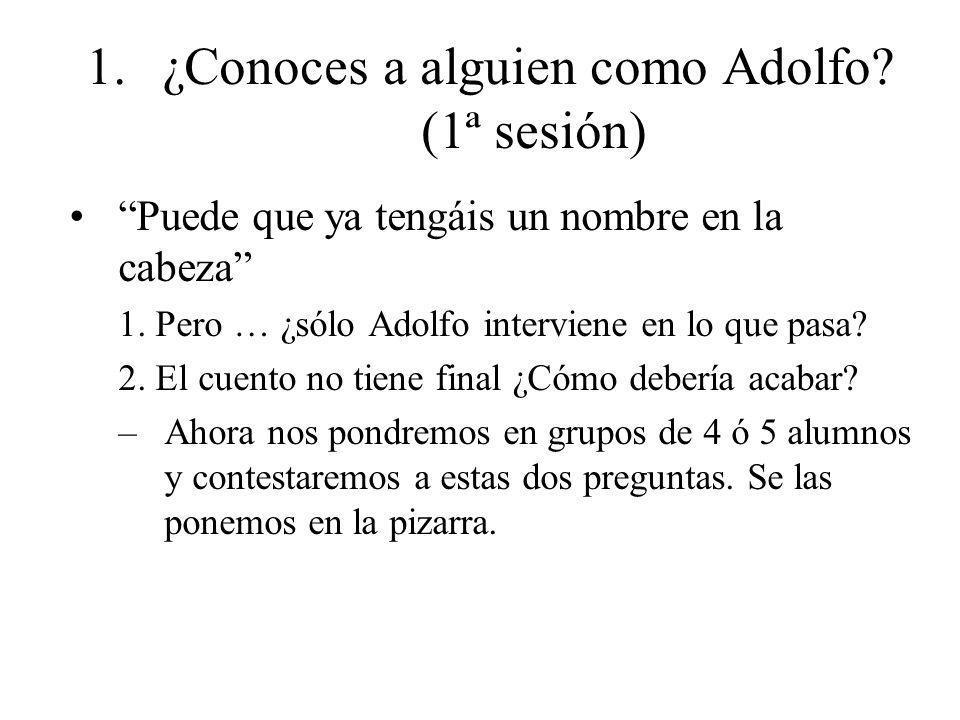 ¿Conoces a alguien como Adolfo (1ª sesión)