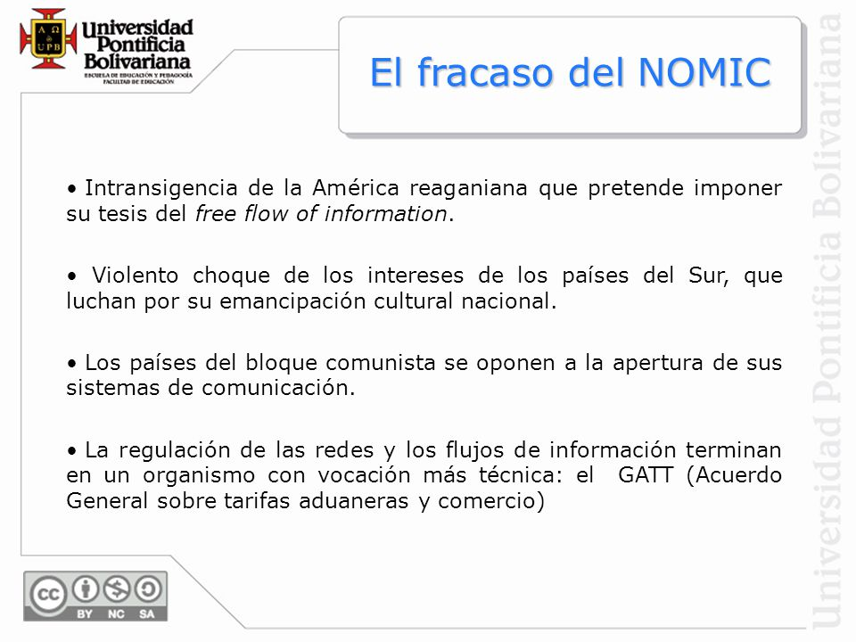 El fracaso del NOMIC Intransigencia de la América reaganiana que pretende imponer su tesis del free flow of information.