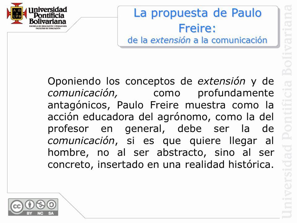 La propuesta de Paulo Freire: de la extensión a la comunicación