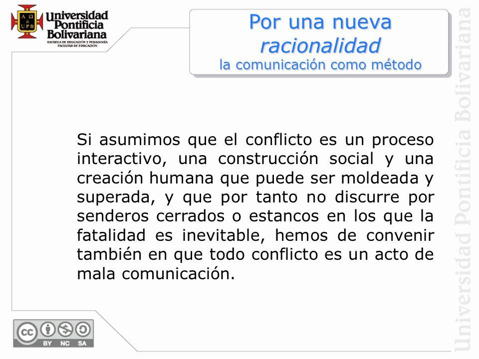 Por una nueva racionalidad la comunicación como método