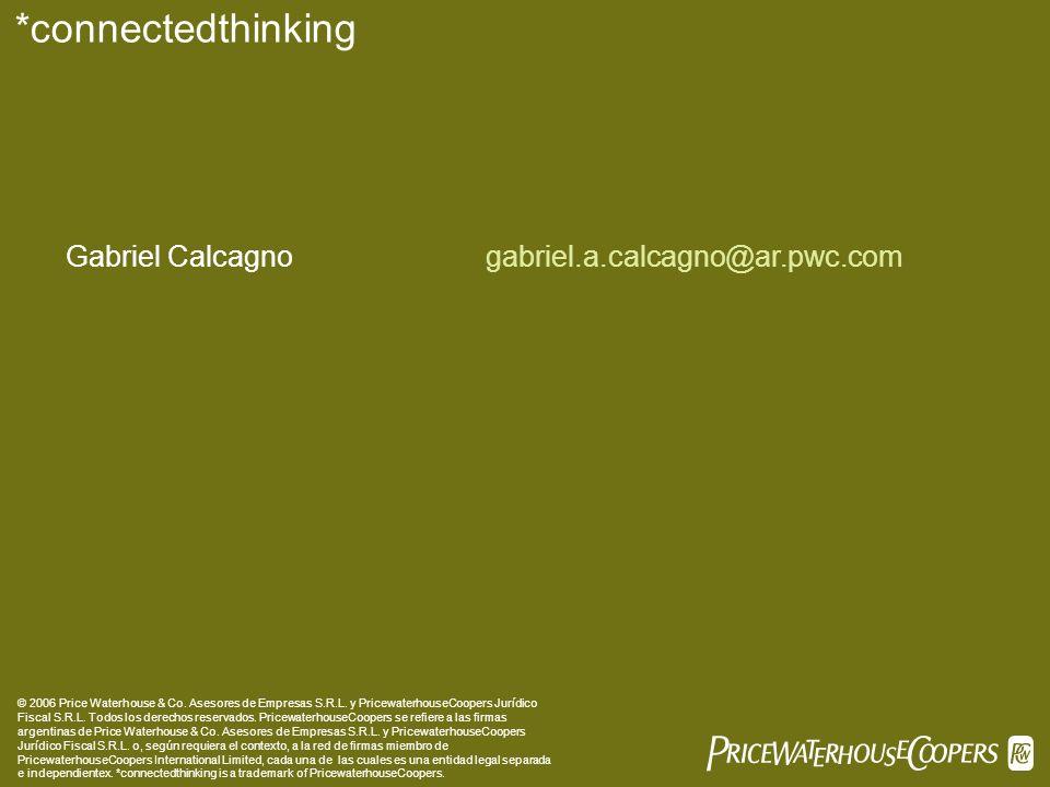*connectedthinking Gabriel Calcagno gabriel.a.calcagno@ar.pwc.com