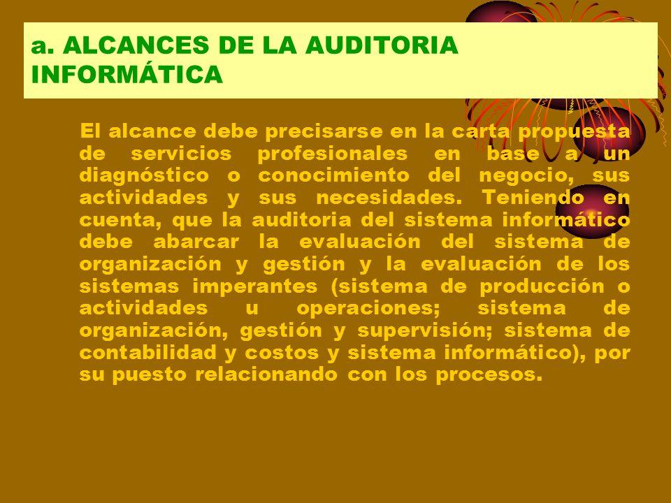 a. ALCANCES DE LA AUDITORIA INFORMÁTICA