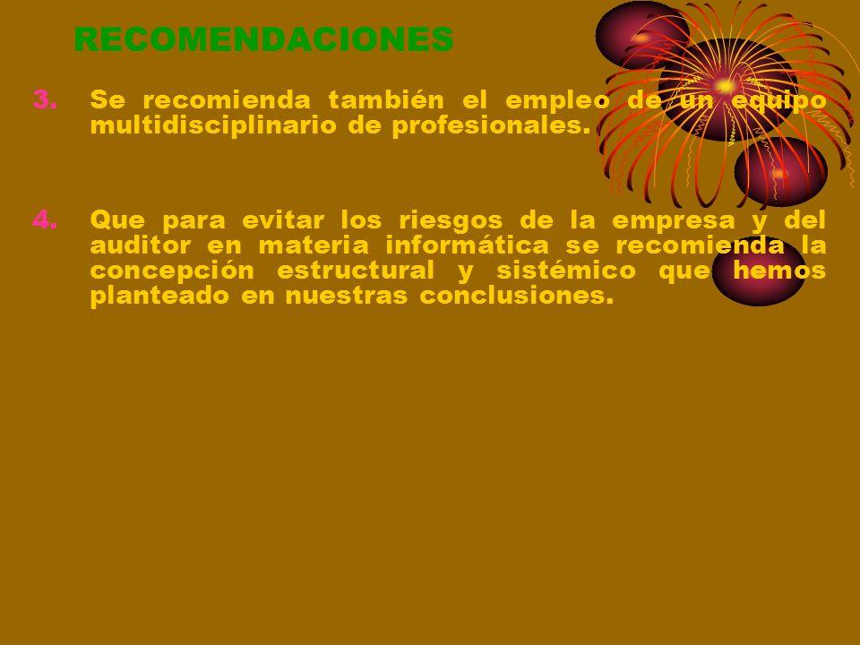 RECOMENDACIONES Se recomienda también el empleo de un equipo multidisciplinario de profesionales.