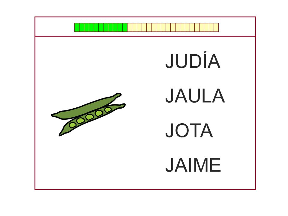 JUDÍA JAULA JOTA JAIME