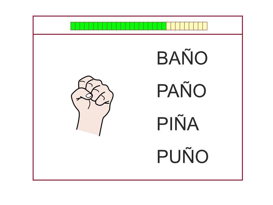 BAÑO PAÑO PIÑA PUÑO