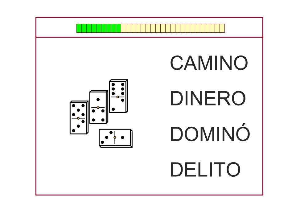CAMINO DINERO DOMINÓ DELITO