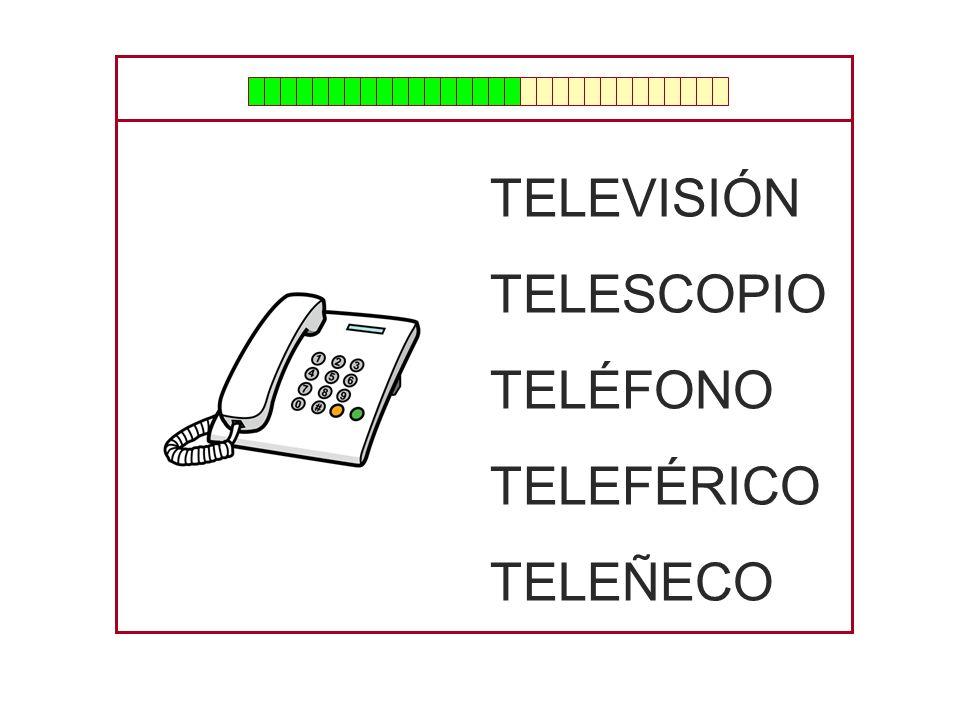 TELEVISIÓN TELESCOPIO TELÉFONO TELEFÉRICO TELEÑECO