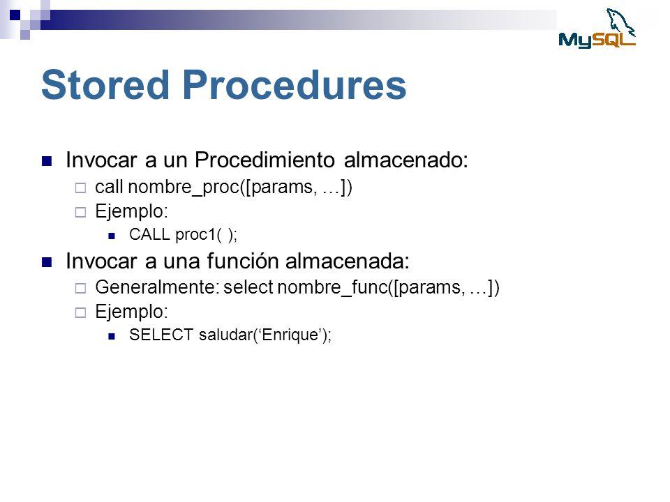 Stored Procedures Invocar a un Procedimiento almacenado: