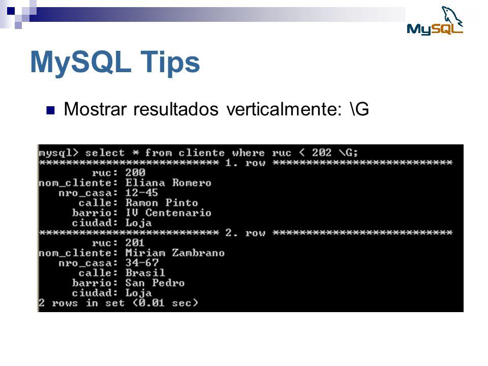 MySQL Tips Mostrar resultados verticalmente: \G