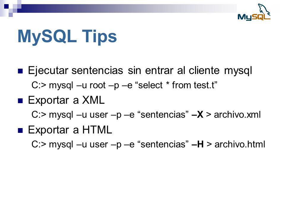 MySQL Tips Ejecutar sentencias sin entrar al cliente mysql