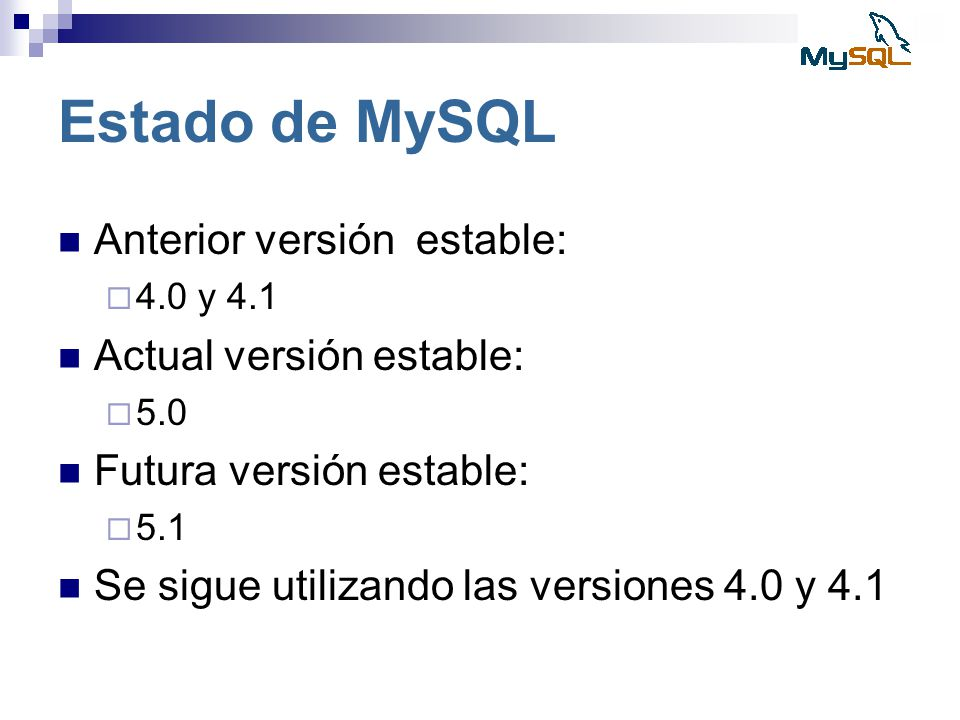 Estado de MySQL Anterior versión estable: Actual versión estable: