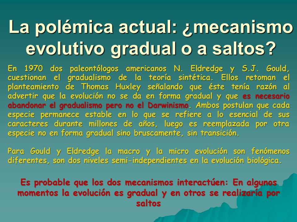 La polémica actual: ¿mecanismo evolutivo gradual o a saltos