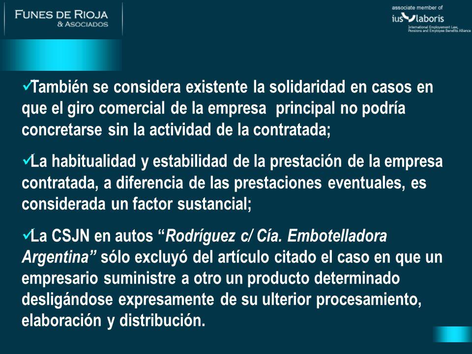 También se considera existente la solidaridad en casos en que el giro comercial de la empresa principal no podría concretarse sin la actividad de la contratada;