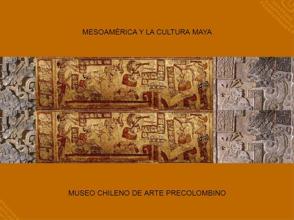 MESOAMÉRICA Y LA CULTURA MAYA