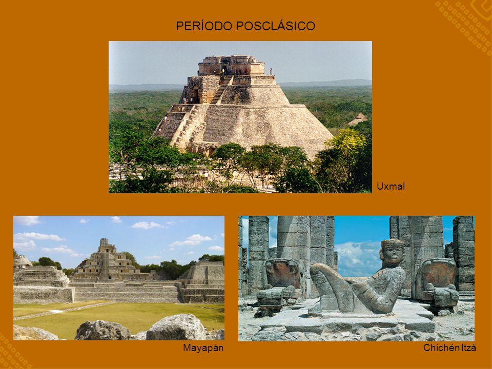 PERÍODO POSCLÁSICO Uxmal Mayapán Chichén Itzá