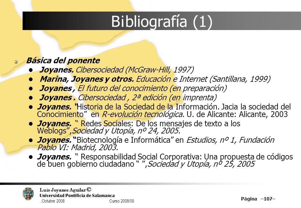 B¡bliografía (1) Joyanes. Cibersociedad (McGraw-Hill, 1997)