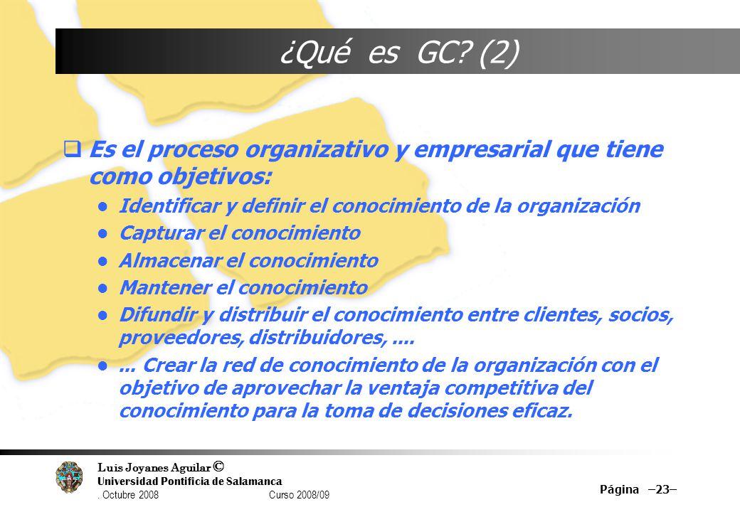 ¿Qué es GC (2) Es el proceso organizativo y empresarial que tiene como objetivos: Identificar y definir el conocimiento de la organización.