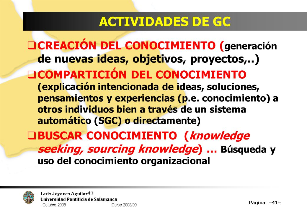 ACTIVIDADES DE GC CREACIÓN DEL CONOCIMIENTO (generación de nuevas ideas, objetivos, proyectos,..)