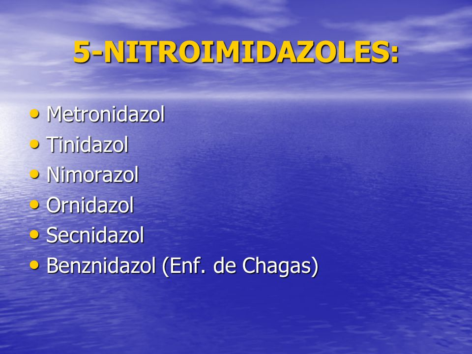5-NITROIMIDAZOLES: Metronidazol Tinidazol Nimorazol Ornidazol