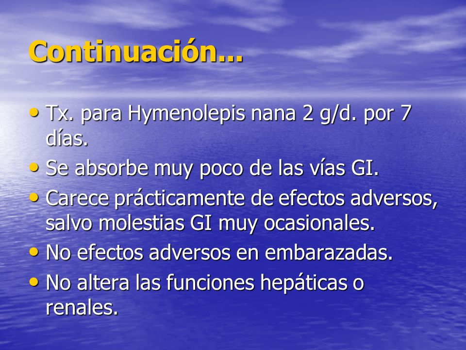 Continuación... Tx. para Hymenolepis nana 2 g/d. por 7 días.
