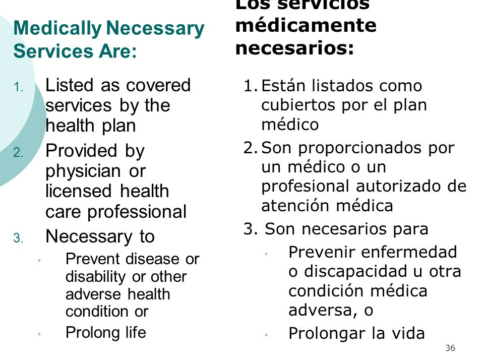 Medically Necessary Services Are: