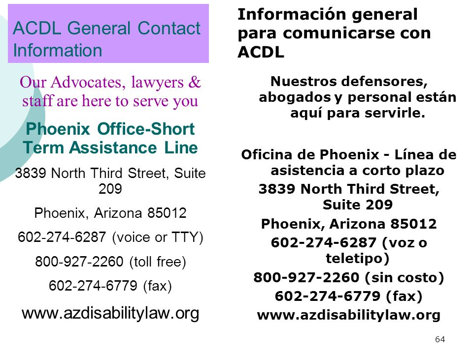 ACDL General Contact Information Información general para comunicarse con ACDL. Our Advocates, lawyers & staff are here to serve you.
