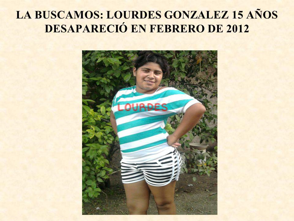 LA BUSCAMOS: LOURDES GONZALEZ 15 AÑOS DESAPARECIÓ EN FEBRERO DE 2012