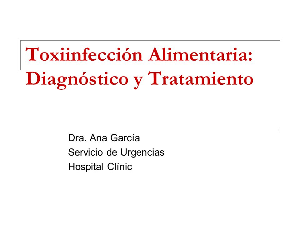 Toxiinfección Alimentaria: Diagnóstico y Tratamiento
