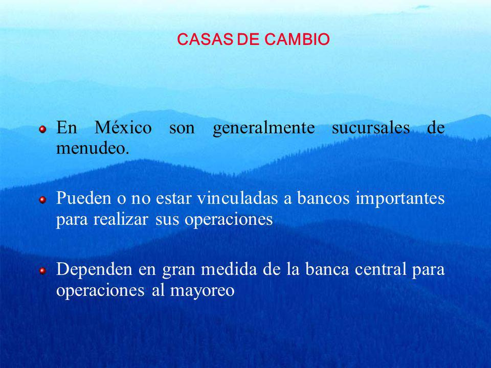 En México son generalmente sucursales de menudeo.