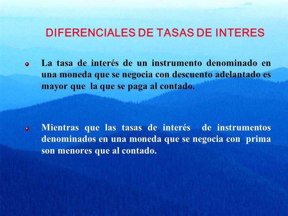 DIFERENCIALES DE TASAS DE INTERES