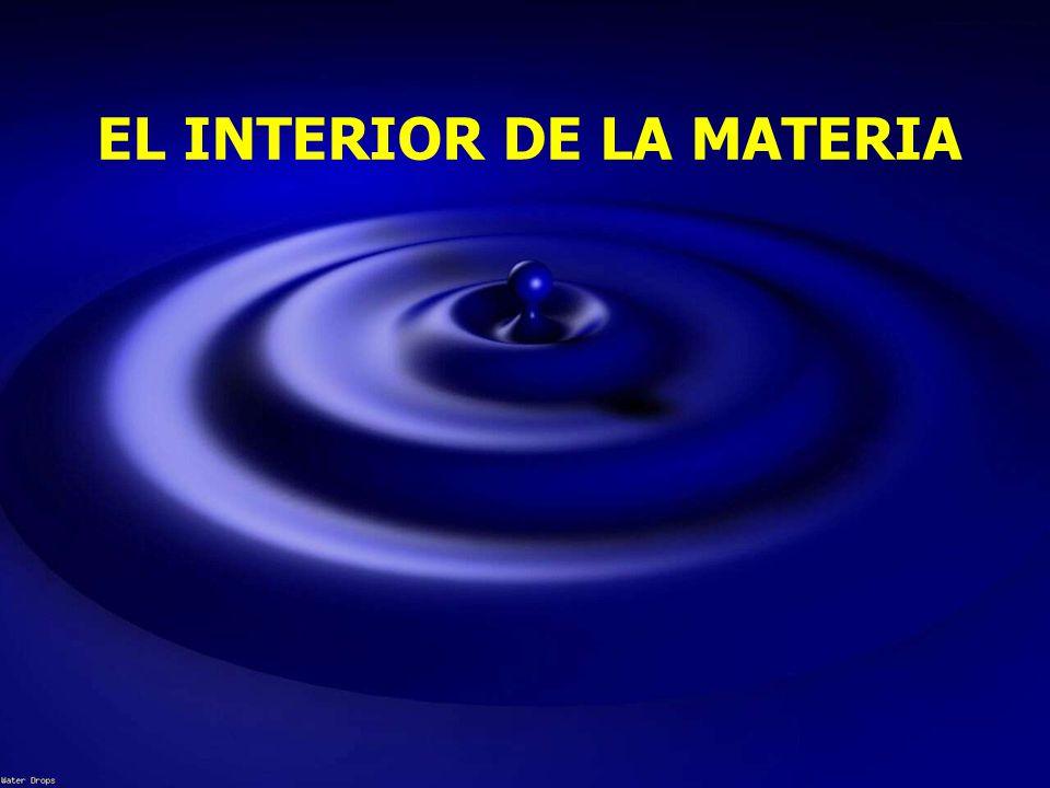 EL INTERIOR DE LA MATERIA