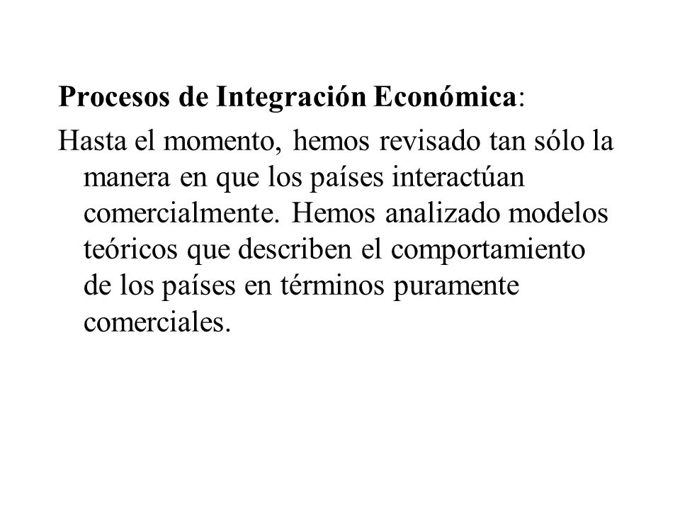 Procesos de Integración Económica: