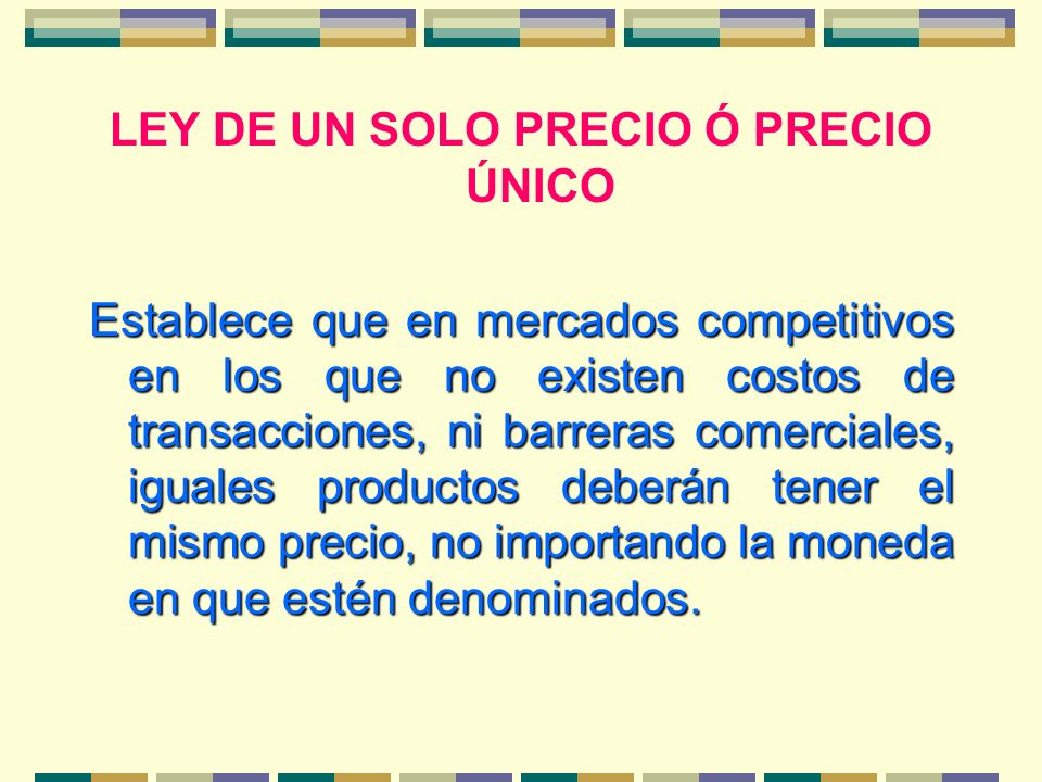 LEY DE UN SOLO PRECIO Ó PRECIO ÚNICO