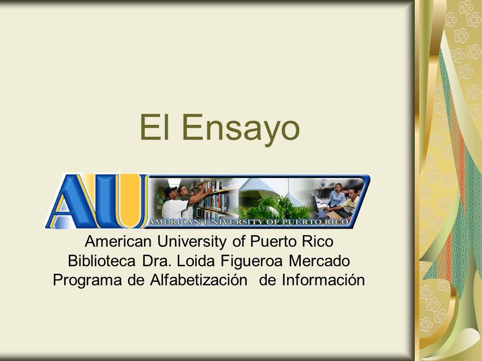 El Ensayo American University of Puerto Rico Biblioteca Dra.