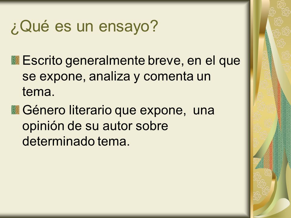 ¿Qué es un ensayo Escrito generalmente breve, en el que se expone, analiza y comenta un tema.