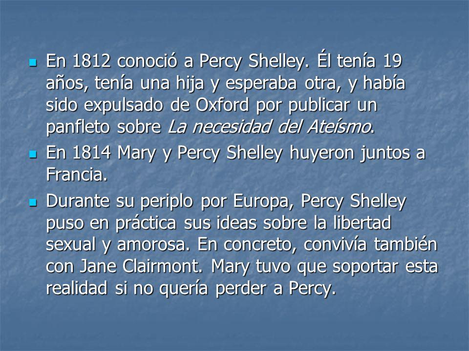 En 1812 conoció a Percy Shelley