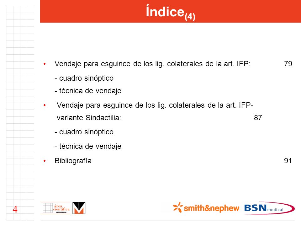 Índice(4) Vendaje para esguince de los lig. colaterales de la art. IFP: 79. - cuadro sinóptico - técnica de vendaje.